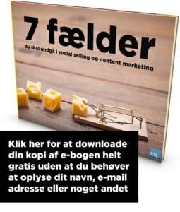 Gratis e-bog om 7 fælder i social selling og content marketing som du skal undgå