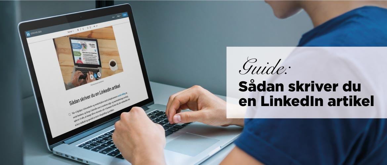 Guide til hvordan du skriver en LinkedIn artikel