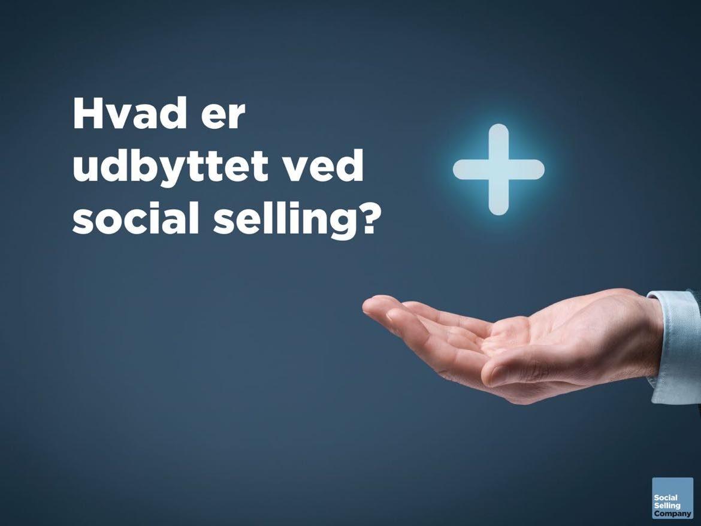 Information om hvad udbyttet er ved social selling