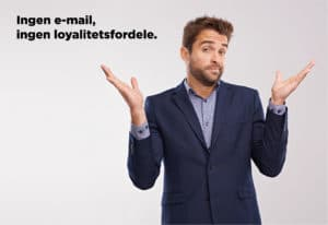 Blogindlæg om hvorfor vi skal aflevere vores e-mail adresse for at blive opfattet som loyal?