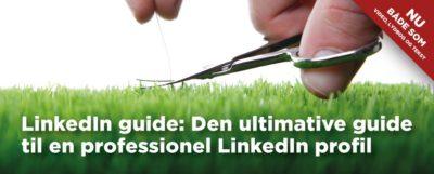 LinkedIn profil guide: Den ultimative guide til en professionel LinkedIn profil