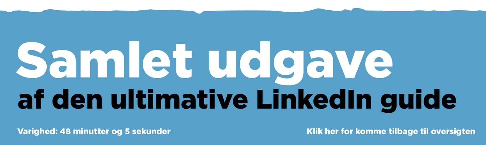 Videoudgaven af den ultimative LinkedIn guide