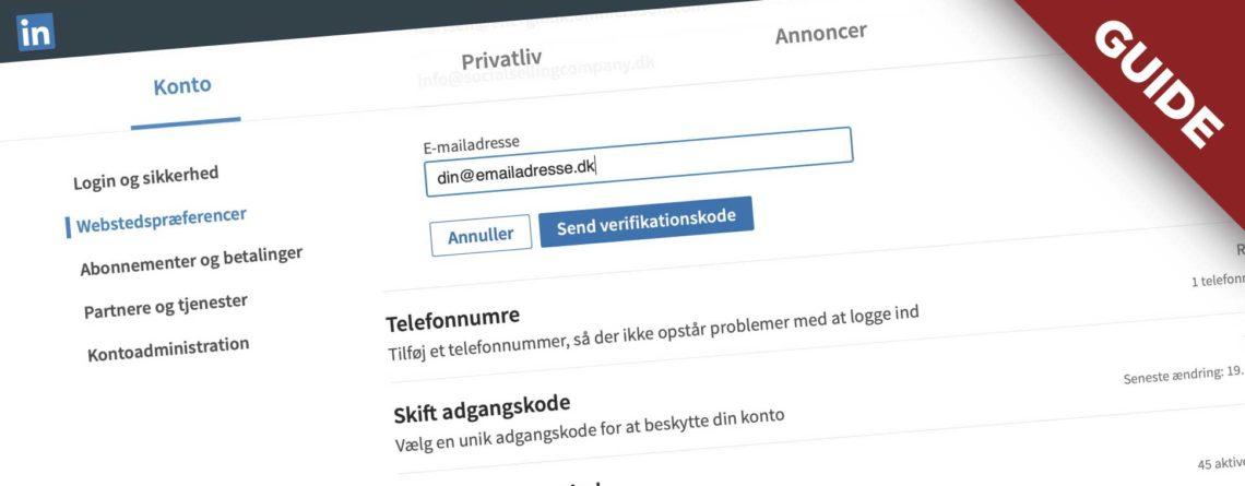 Guide til hvordan du tilføjer en ekstra e-mail adresse til din LinkedIn profil