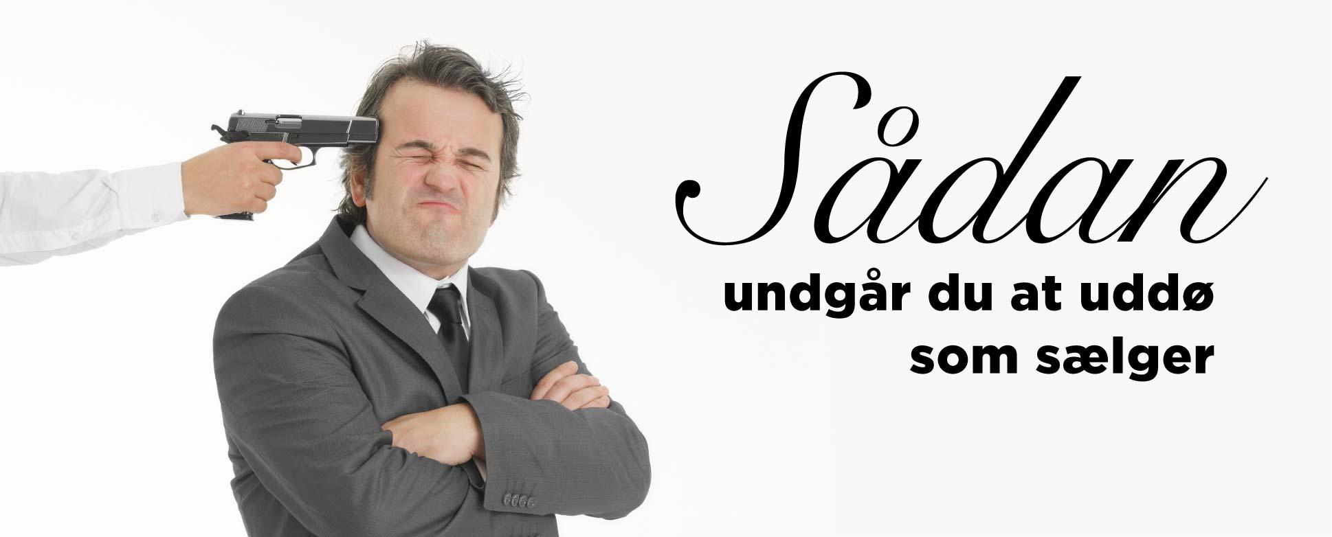 Blogindlæg om hvordan du kan undgå at uddø som sælger