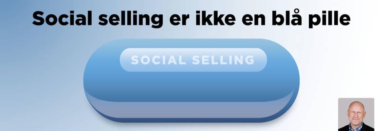Blogindlæg om at social selling ikke er en blå pille indenfor salg
